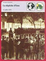 La Dépêche D'Ems, La Ruse De Bismark, Prétexte Pour Engager La Guerre De 1870 - Histoire
