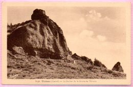 CP15-01; Dept 15 (Cantal) THIEZAC Le Rocher De La Grotte De L'Ermite - Non  Circulé - Autres Communes