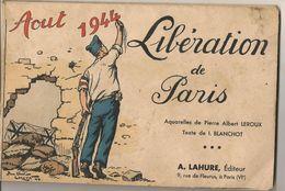 Rare Livret Aout 1944 Libération De Paris Les Aquarelles De Pierre Albert Leroux - 1939-45