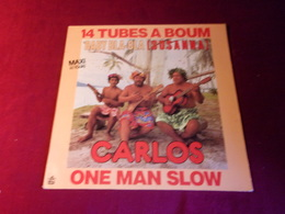 CARLOS   °  14 TUBES A BOUM  BABY BLA BLA  SUSANNA  / ON MAN SLOW - 45 T - Maxi-Single