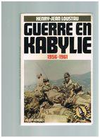 GUERRE EN KABYLIE 1956-1961. HENRY-JEAN LOUSTAU. - Storia