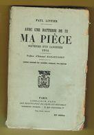 AVEC UNE BATTERIE DE 75. MA PIECE SOUVENIRS D'UN CANNONIER 1914. PAUL LINTIER. 6 € PORT COMPRIS. - War 1914-18