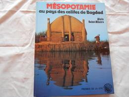 MESOPOTAMIE - AU PAYS DES CALIFES DE BAGDAD - Alain Saint-Hilaire - - Books, Magazines, Comics