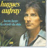 """45 Tours SP - HUGUES AUFRAY  - ATLANTIC 10308 -  """" HASTA LUEGO """" + 1 - Dischi In Vinile"""