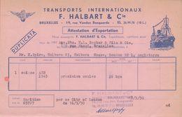 1948: ATTESTATION D'EXPORTATION De ## F. HALBART & Cie, Rue Vanden Boogaerde, 19, BR. ## - Transport