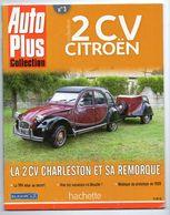 Auto Plus Collection - 2 CV Citroen . La 2 CV Charleston Et Sa Remorque . - Auto