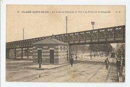 93 Plaine Saint Denis, Le Pont Du Chemin De Fer à La Porte De La Chapelle (013) - Saint Denis