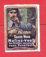 GUERRE 1914 1918 VIGNETTE PATRIOTIQUE DELANDRE POSTER STAMP CINDERELLA   MEFIEZ VOUS LES OREILLES ENNEMIES VOUS ECOUTENT - Commemorative Labels