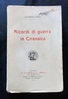 Colonialismo - Libia - Ricordi Di Guerra In Cirenaica - Alfredo Obici - 1914 - Documentos Antiguos