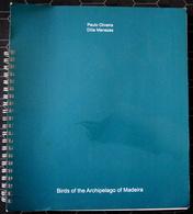 Madeira, Birds Of The Archipelago, Oliveira, Paulo, Menezes, Dilia - Wildlife