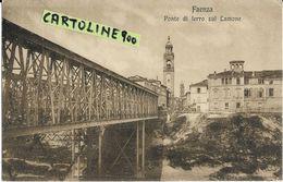 Emilia Romagna-faenza Citta Differente Veduta Ponte Di Ferro Sul Lamone Anni 20/30 - Faenza