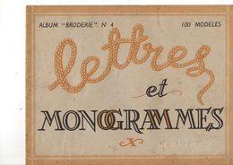Album Broderie N° 4, Lettres Et Monogrammes, 100 Modèles, 18 Pages, De 1948, Alphabet Couture, état Bon - Stickarbeiten
