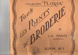 Album N°1, Collectioin FLORIA, Points De Broderie, Broderie, état Mauvais, Voir Scan, 18 Pages - Point De Croix