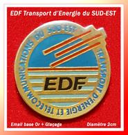 SUPER PIN'S EDF : TRASPORT D'ENERGIE Et COMMUNICATIONS Du SUD-EST, émail Base Or + Glaçage, Diamètre 2cm - EDF GDF
