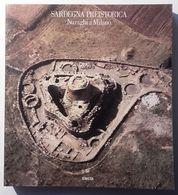 1987 SARDEGNA ARCHEOLOGIA NURAGHI  AA.VV. SARDEGNA PREISTORICA. NURAGHI A MILANO Milano, Electa 1985 Pag. 337 – Cm 22 X - Books, Magazines, Comics
