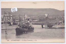 LE TREPORT- LE PONT TOURNANT - Le Treport