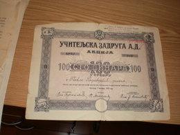 Uciteljska Zadruga  A D Akcija 100 Dinara U Drebru 1922 - Serbie