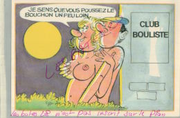 CP FANTAISIES- Serie BOULISTES   CLUB  BOULISTES- LE BOUCHON-   ILLUSTRATEUR NUE  NU Humouristique  AV 2018  025 - Humour