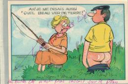 CP FANTAISIES  SERIE  PECHE  Beau Ver De Terre ..!   ILLUSTRATEUR NUE  NU Humouristique  AV 2018  045 - Humor