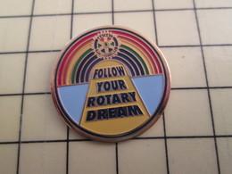 Pin1315c Pin's Pins / Beau Et Rare : ASSOCIATION / ARC-EN-CIEL ROTARY CLUB FOLLOW YOUR ROTARY DREAM - Verenigingen