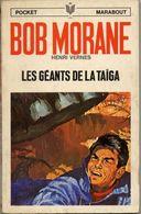 LES GEANTS DE LA TAIGA  °°°   BOB MORANE N°  1060 - Bob Morane