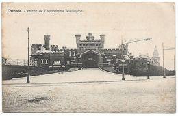 CPA PK  OSTENDE  L'ENTREE DE L'HIPPODROME WELLINGTON - Belgique
