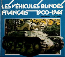 VEHICULES BLINDES FRANCAIS 1900 1944 CHAR TANK AUTOMITRAILLEUSE AUTOCANON AMR AMC CHENILLETTE - Vehicles