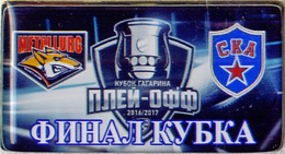 77-15 Space - Sport Russian Pin Hocky Gagarin Cup Metallurg (Magnitogorsk) - SKA (St.-Petersburg) 2016-17 (40х22mm) - Space