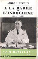 A LA BARRE DE L INDOCHINE GOUVERNEUR GENERAL 1940 1945 AMIRAL DECOUX AVEC ENVOI - Francese