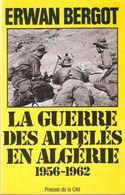 GUERRE DES APPELES EN ALGERIE 1956 1962 TOME I - Français