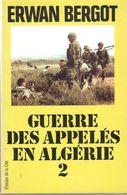 GUERRE DES APPELES EN ALGERIE 1956 1962 TOME II - Français