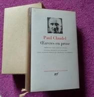 Paul CLAUDEL Oeuvres En Prose Pléiade - Poetry