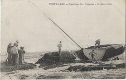 """Préfailles - Naufrage Du """"Corsaire"""" 16 Août 1904 - Préfailles"""