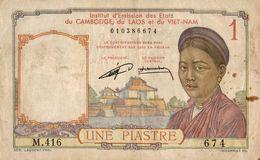 INSTITUT D EMISSION DES ETATS DU CAMBODGE DU LAOS ET DU VIET NAM UNE PIASTRE - Cambodia