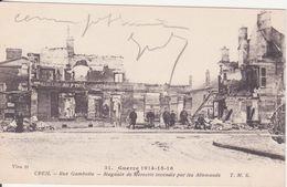 CPA -  31. Guerre 14.15.16.....CREIL Rue Gambetta - Magasin De Mercerie Incendiée Par Les Allemands - Creil