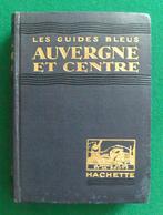 Guide Bleu Hachette - Auvergne Et Centre - Année 1935 - Auvergne