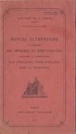 Manuel élémentaire 1922 A L'usage Des Officiers  Appelés A Commander Des Indigénes Nords Africains Dans La Métropole - Documentos