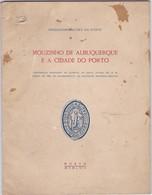 PORTUGAL - MOUZINHO DE ALBUQERQUE E A CIDADE DO PORTO - BRIGADEIRO NUNES DA PONTE - AUTOGRAFADO 1958 - Bücher, Zeitschriften, Comics