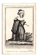 HISTOIRE DU COSTUME DE LOUIS XVI AU SECOND EMPIRE . ÉPOQUE LOUIS XVI . FEMME GALANTE DU PALAIS ROYAL - Réf. N°9306 - - Historia