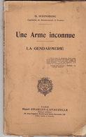 Une Arme Inconnue. La Gendarmerie, Par H. Seignobosc, Capitaine De Gendarmerie à Sceaux. - Police & Gendarmerie