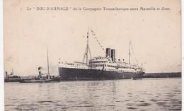 DUC D'AUMALE DE LA COMPAGNIE TRANSATLANTIQUE ENTRE MARSEILLE ET ORAN   ACHAT IMMEDIAT - Steamers