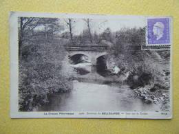 BELLEGARDE EN MARCHE. Le Pont Sur La Tardes. - Bellegarde