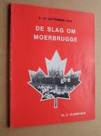8 - 12 September 1944 / DE SLAG Om MOERBRUGGE : Dr. C. Vlaemynck ( 108 Pag. ) Bewerkte Overdruk / Zie Foto's ! - Livres