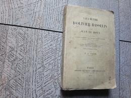 Vaux De Vire D'olivier Basselin Et De Jean Le Houx Chansons Normandes 1858 Normandie - Poetry