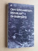 Bezoek Aan De DODENGANG Clem Schouwenaars 1975 ( 180 Pag. / Scriptoria ) Zie Foto's ! - Books