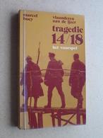 Vlaanderen Aan De Ijzer TRAGEDIE 14/18 Het Voorspel Marcel Boey - 1974 ( 197 Pag. / Lannoo ) Zie Foto's ! - Books