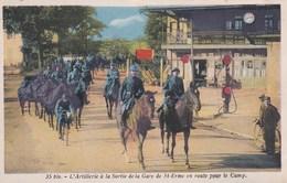 SAINT- ERME . Militaria . L'Artillerie à La Sortie De La Gare - Autres Communes