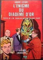 No PAYPAL !! : Eddy Paape & Charlier André Lefort L'énigme Du Diademe D'Or , BD N&B Éo Brochée Bedescope ©.1978 TTBE++ - Editions Originales (langue Française)