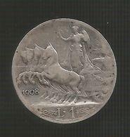 REGNO D' ITALIA - 1 LIRA ( 1908 ) VITTORIO EMANUELE III AG SILVER - 1861-1946 : Regno