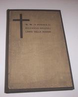 Colonialismo Libia - In Memoria Riccardo Grazioli Lante Della Rovere - Ed. 1912 - Libri, Riviste, Fumetti